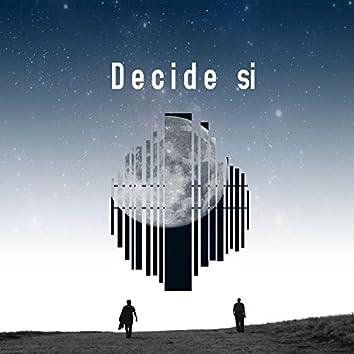 Decide Si