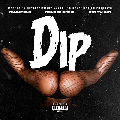 Dip (feat. Rougee, Dreci & 613 Twissy) [Explicit]