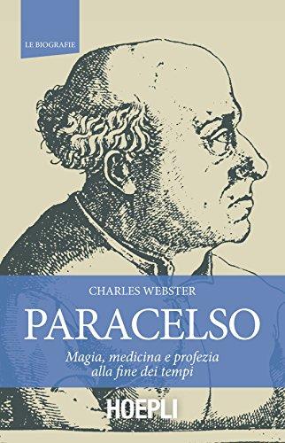 Paracelso. Magia, medicina e profezia alla fine dei tempi