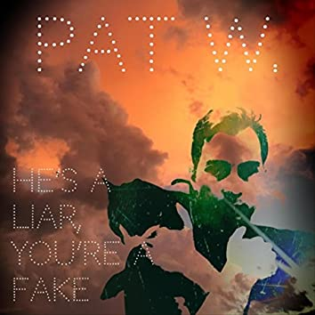 He's a Liar, You're a Fake