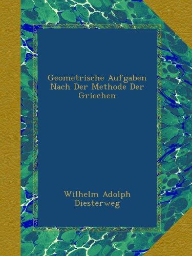 Geometrische Aufgaben Nach Der Methode Der Griechen