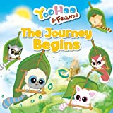 The Journey Begins: A Picture Story Book (Yoohoo & Friends)