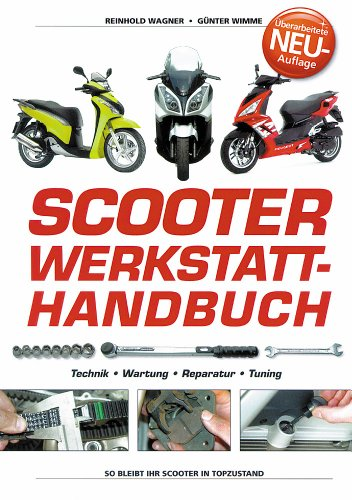 Scooter Werkstatt-Handbuch - Technik, Wartung, Reparatur, Tuning