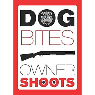 Dog BIts Owner Shoots Sign - Funny Gun Owner Signs - Plastic Single