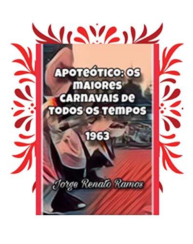 Apoteótico: Os maiores carnavais de todos os tempos - 1963