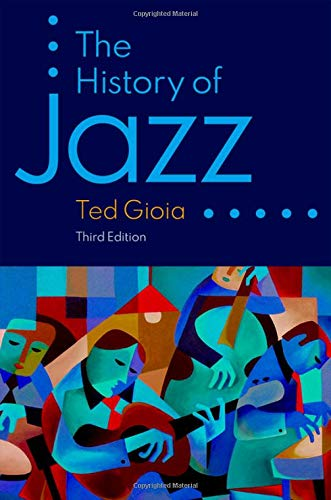 Compare Textbook Prices for The History of Jazz 3 Edition ISBN 9780190087210 by Gioia, Ted