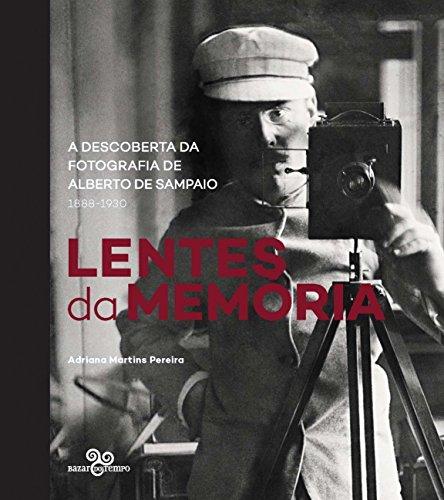 Lentes da memória: A descoberta da fotografia de Alberto de Sampaio (1833-1930)