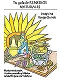 Tu guía de Remedios Naturales: Plantas medicinales, aceites