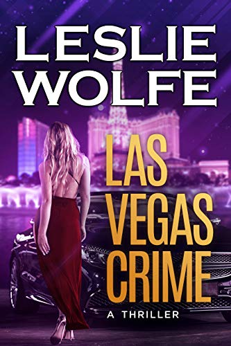 Las Vegas Crime: A Gripping Serial Killer Thriller (Baxter and Holt Book 3) by [Leslie Wolfe]