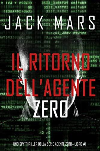Il ritorno dell'Agente Zero (Uno spy thriller della serie Agente Zero—Libro #1) (Italian Edition)