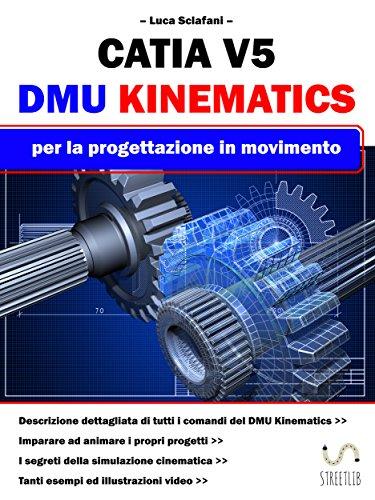 CATIA V5 - DMU Kinematics: per la progettazione in movimento