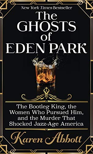 Compare Textbook Prices for The Ghosts of Eden Park: The Bootleg King, the Women Who Pursued Him, and the Murder That Shocked Jazz-Age America Thorndike Press Large Print Popular and Narrative Nonfiction Large type / Large print Edition ISBN 9781432877033 by Abbott, Karen