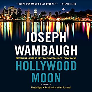 Hollywood Moon     A Novel              By:                                                                                                                                 Joseph Wambaugh                               Narrated by:                                                                                                                                 Christian Rummel                      Length: 11 hrs and 45 mins     187 ratings     Overall 4.2