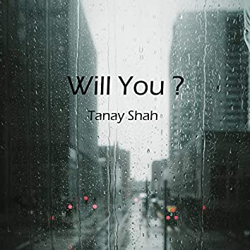 Will You ?