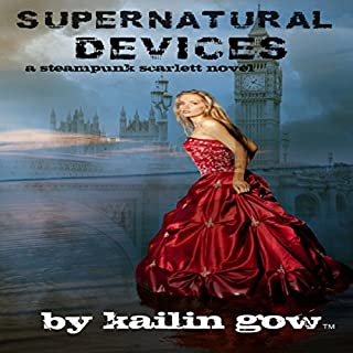 Supernatural Devices     A Steampunk Scarlett Novel, Book 1              By:                                                                                                                                 Kailin Gow                               Narrated by:                                                                                                                                 Candice Moll                      Length: 4 hrs and 39 mins     30 ratings     Overall 3.4