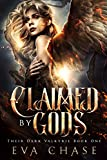 Claimed by Gods: A Norse Mythic Urban Fantasy (Their Dark Valkyire Book 1)