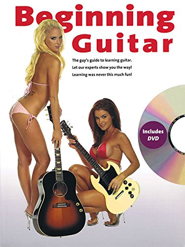 Beginning Guitar - The Bikini Method: The Guy's Guide to Learning Guitar