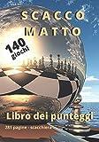 Libro Dei Punteggi : SCACCO MATTO: Appassionati di scacchi / Fogli di punteggio da compilare su 80 mosse con scacchiera / 140 giochi / Formato di viaggio 17,78X25,4cm