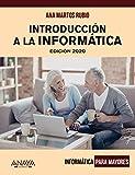 Introducción a la informática. Edición 2020 (Informática Para Mayores)