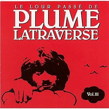 Le lour passé de Plume Latraverse Vol.III