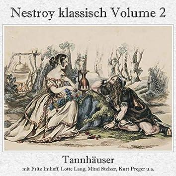Nestroy klassisch Volume 2 - Tannhäuser (Gesamtaufnahme)