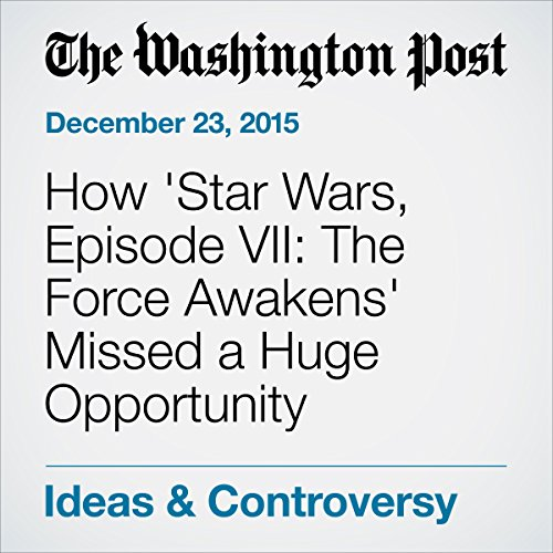 How 'Star Wars, Episode VII: The Force Awakens' Missed a Huge Opportunity audiobook cover art