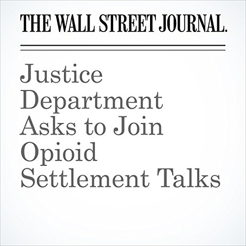 Justice Department Asks to Join Opioid Settlement Talks copertina
