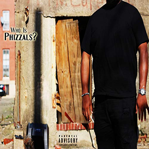 Who Is Phizzals? [Explicit]