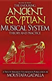 The Enduring Ancient Egyptian Musical System: Theory and Practice