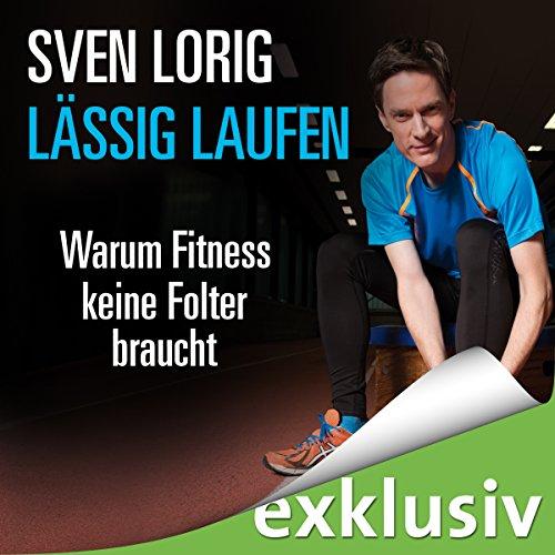 Lässig laufen: Warum Fitness keine Folter braucht Titelbild