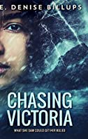 Chasing Victoria: Large Print Hardcover Edition