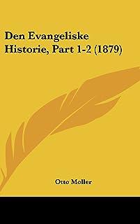 Den Evangeliske Historie, Part 1-2 (1879)