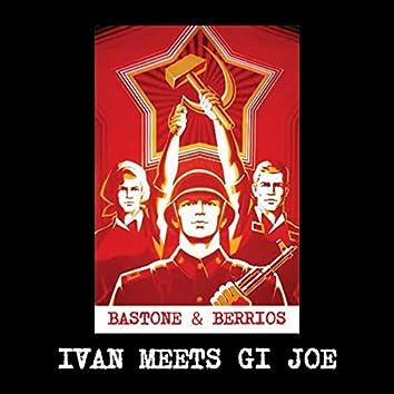 Ivan Meets Gi Joe