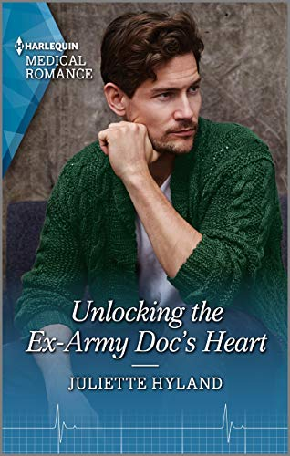 Unlocking the Ex-Army Doc's Heart (Harlequin LP Medical Book 1104)