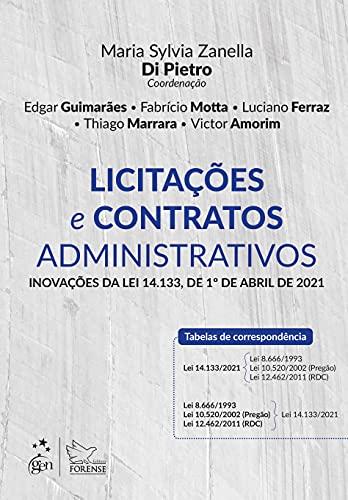 Licitações e Contratos Administrativos - Inovações da Lei 14.133, de 1º de Abril de 2021
