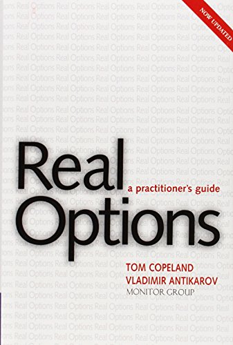 Real Options: A Practitioners Guide