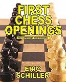First Chess Openings-Schiller, Eric