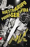 Nuestro grupo podría ser tu vida: Escenas del Indie Underground norteamericano 1981–1991 (Spanish Edition)