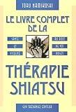 Le livre complet de la Thérapie Shiatsu