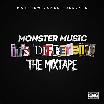 Monster Music It's Different the Mixtape