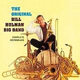 Complete Recordings by the Original Bill Holman Big Band (Bonus Track Version)