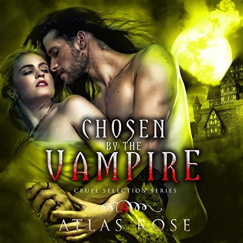 Couverture de Chosen by the Vampire: Book 14