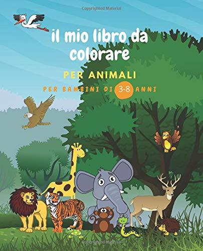 il mio libro da colorare per animali per bambini di 3-8 anni: da disegno per bambini e bambine con 50 meravigliosi animali ,uccelli da colorare, Un bel libro di attività da colorare