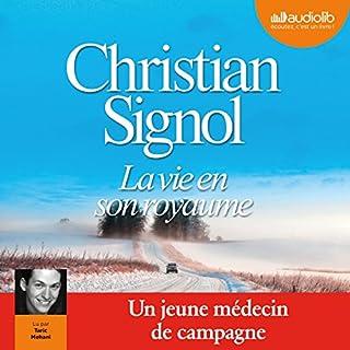 La vie en son royaume                   De :                                                                                                                                 Christian Signol                               Lu par :                                                                                                                                 Taric Mehani                      Durée : 6 h et 14 min     5 notations     Global 4,6