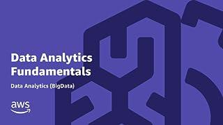 Data Analytics Fundamentals | Data Analytics (BigData) Online Course | AWS Training & Certification
