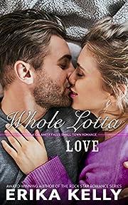Whole Lotta Love (A Calamity Falls Small Town Romance Novel Book 8)