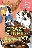 Crazy Stupid Bromance (Bromance ...