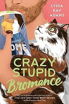 Crazy Stupid Bromance (Bromance Book Club 3) by [Lyssa Kay Adams]