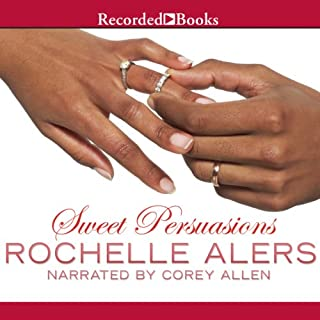 Sweet Persuasions                   By:                                                                                                                                 Rochelle Alers                               Narrated by:                                                                                                                                 Corey Allen                      Length: 7 hrs and 55 mins     110 ratings     Overall 4.3
