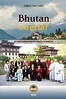 Bhutan có gì lạ?: Ký sự và hình ảnh về một chuyến đi Bhutan